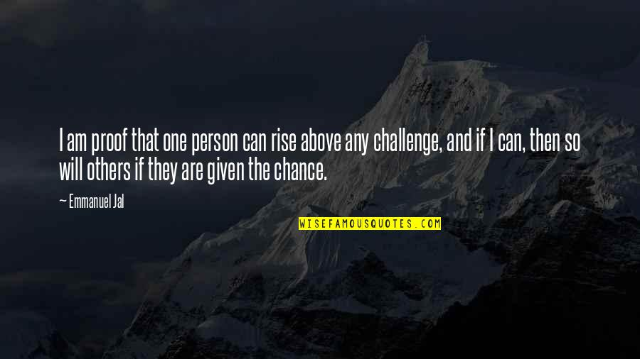 That One Person Quotes By Emmanuel Jal: I am proof that one person can rise