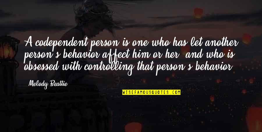 That One Person Quotes By Melody Beattie: A codependent person is one who has let
