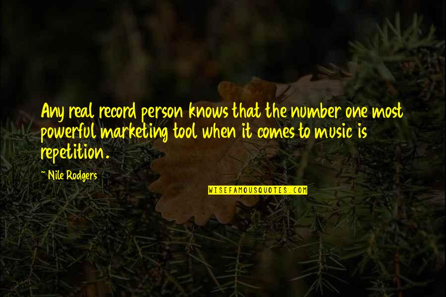 That One Person Quotes By Nile Rodgers: Any real record person knows that the number