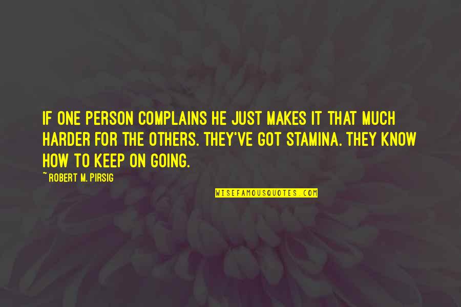 That One Person Quotes By Robert M. Pirsig: If one person complains he just makes it