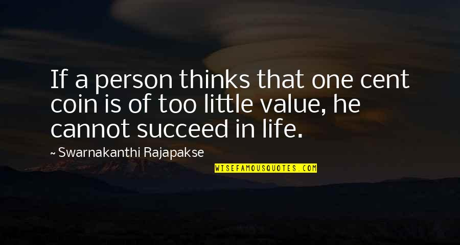 That One Person Quotes By Swarnakanthi Rajapakse: If a person thinks that one cent coin