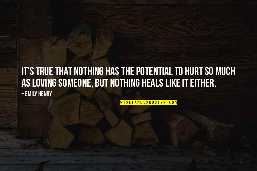 That So True Quotes By Emily Henry: It's true that nothing has the potential to