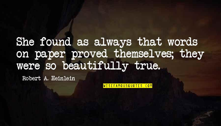That So True Quotes By Robert A. Heinlein: She found as always that words on paper