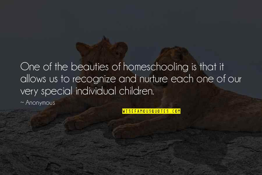 That Special One Quotes By Anonymous: One of the beauties of homeschooling is that