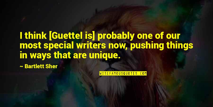 That Special One Quotes By Bartlett Sher: I think [Guettel is] probably one of our