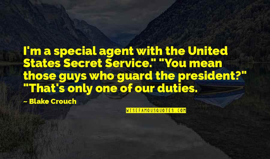 That Special One Quotes By Blake Crouch: I'm a special agent with the United States