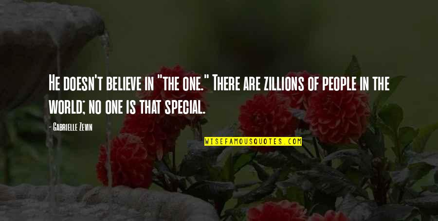 "That Special One Quotes By Gabrielle Zevin: He doesn't believe in ""the one."" There are"