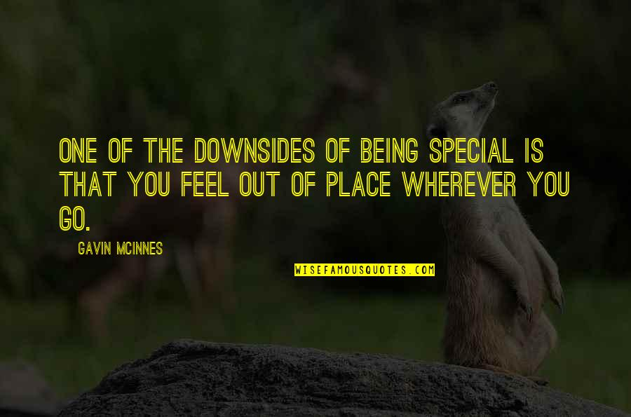 That Special One Quotes By Gavin McInnes: One of the downsides of being special is