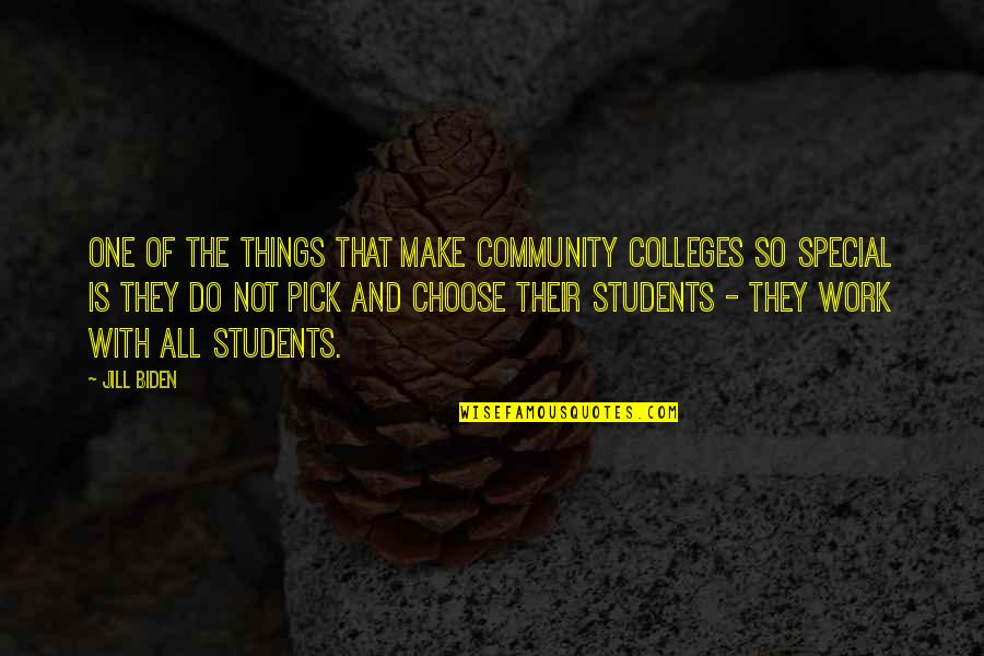 That Special One Quotes By Jill Biden: One of the things that make community colleges