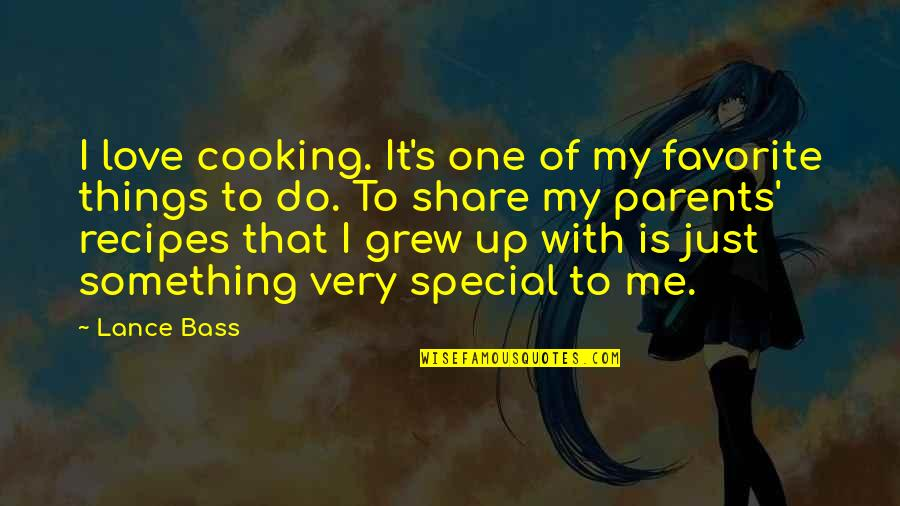 That Special One Quotes By Lance Bass: I love cooking. It's one of my favorite
