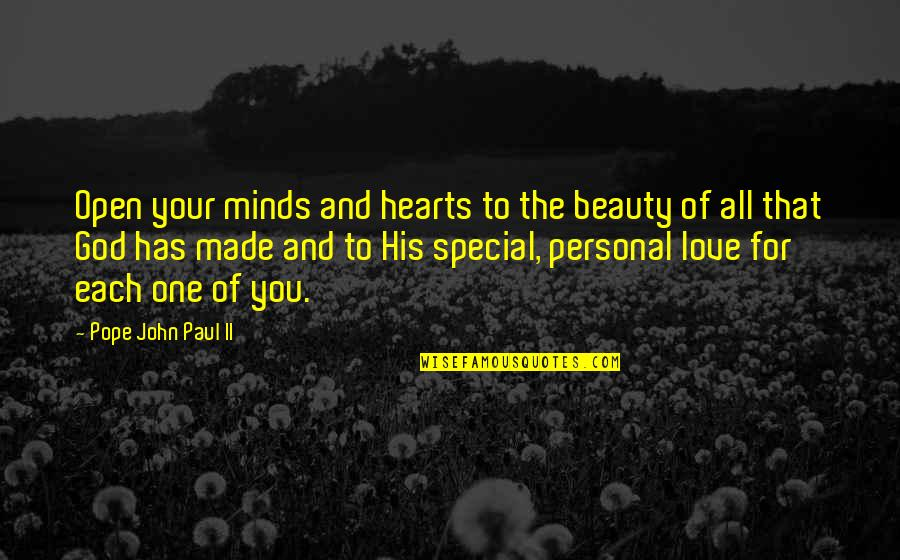 That Special One Quotes By Pope John Paul II: Open your minds and hearts to the beauty