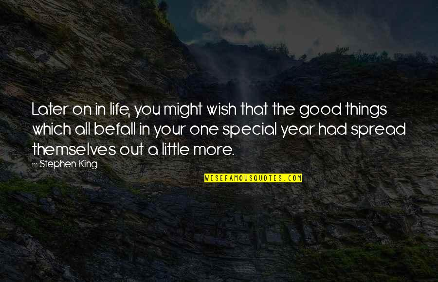 That Special One Quotes By Stephen King: Later on in life, you might wish that