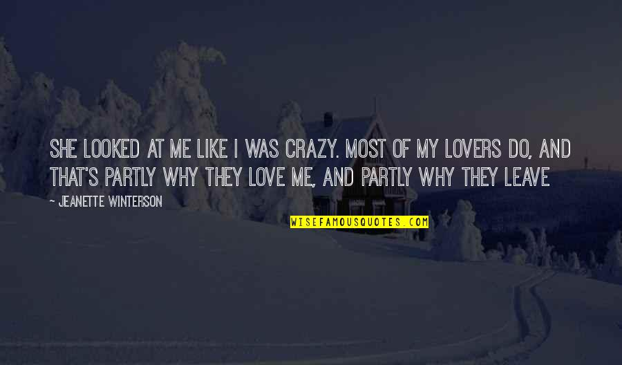 That's Crazy Quotes By Jeanette Winterson: She looked at me like I was crazy.