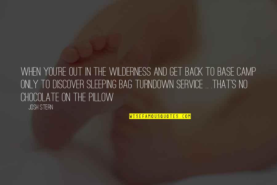 That's Crazy Quotes By Josh Stern: When you're out in the wilderness and get