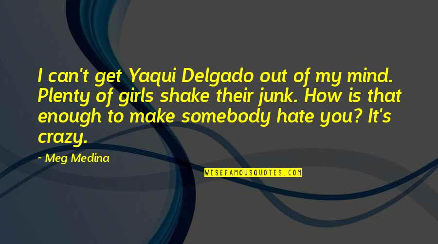 That's Crazy Quotes By Meg Medina: I can't get Yaqui Delgado out of my