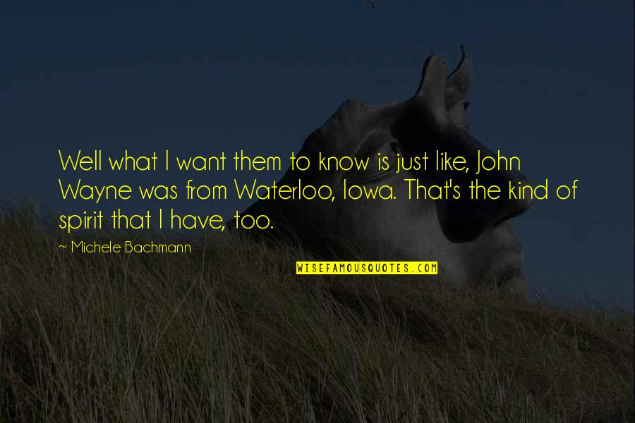 That's Crazy Quotes By Michele Bachmann: Well what I want them to know is
