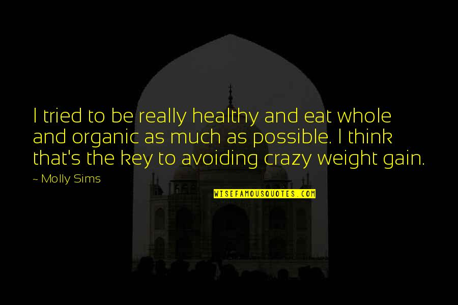 That's Crazy Quotes By Molly Sims: I tried to be really healthy and eat