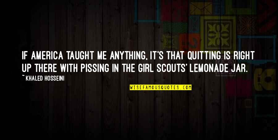 That's Me Right There Quotes By Khaled Hosseini: If America taught me anything, it's that quitting