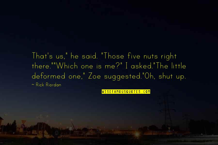 """That's Me Right There Quotes By Rick Riordan: That's us,"""" he said. """"Those five nuts right"""