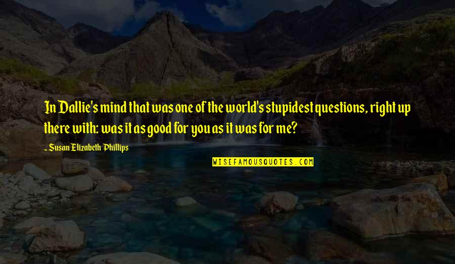 That's Me Right There Quotes By Susan Elizabeth Phillips: In Dallie's mind that was one of the