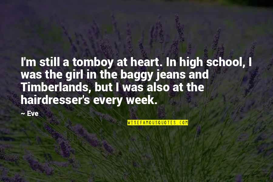 That's My Tomboy Quotes By Eve: I'm still a tomboy at heart. In high