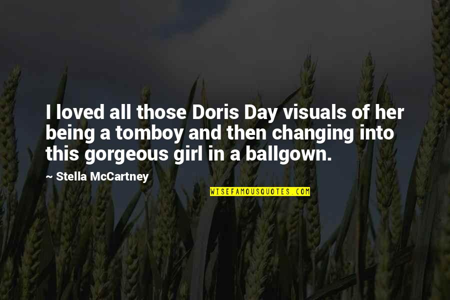 That's My Tomboy Quotes By Stella McCartney: I loved all those Doris Day visuals of