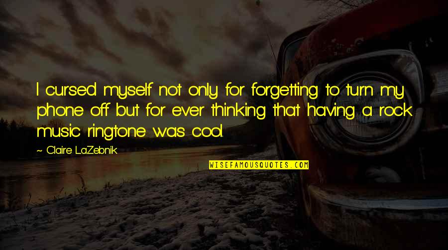 That's Not Cool Quotes By Claire LaZebnik: I cursed myself not only for forgetting to