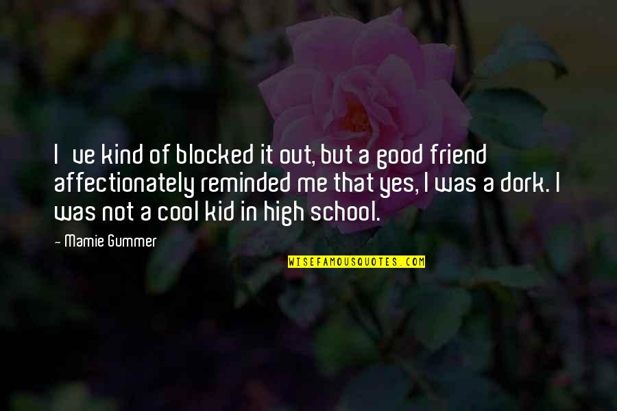 That's Not Cool Quotes By Mamie Gummer: I've kind of blocked it out, but a