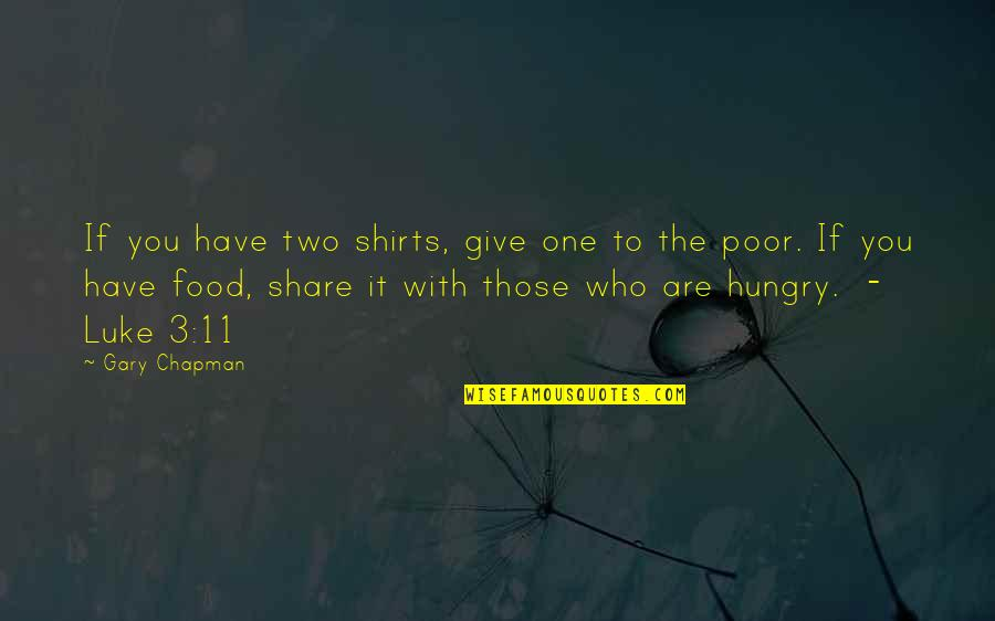 The 3 Quotes By Gary Chapman: If you have two shirts, give one to