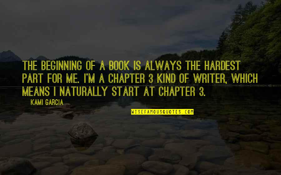 The 3 Quotes By Kami Garcia: The beginning of a book is always the