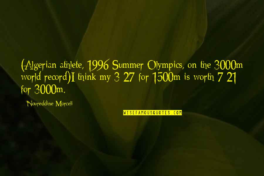 The 3 Quotes By Noureddine Morceli: (Algerian athlete, 1996 Summer Olympics, on the 3000m