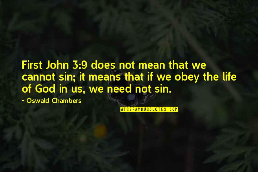 The 3 Quotes By Oswald Chambers: First John 3:9 does not mean that we