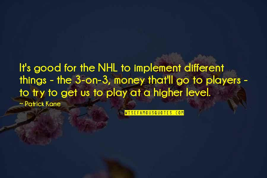 The 3 Quotes By Patrick Kane: It's good for the NHL to implement different