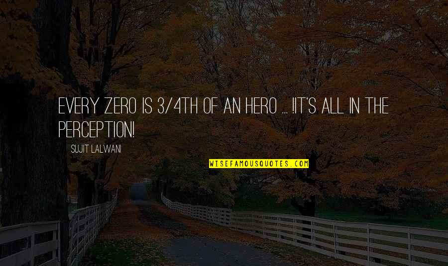 The 3 Quotes By Sujit Lalwani: Every ZERO Is 3/4th Of an HERO ...