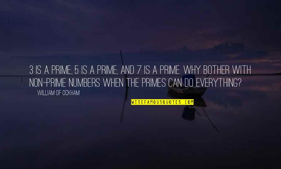 The 3 Quotes By William Of Ockham: 3 is a prime, 5 is a prime,