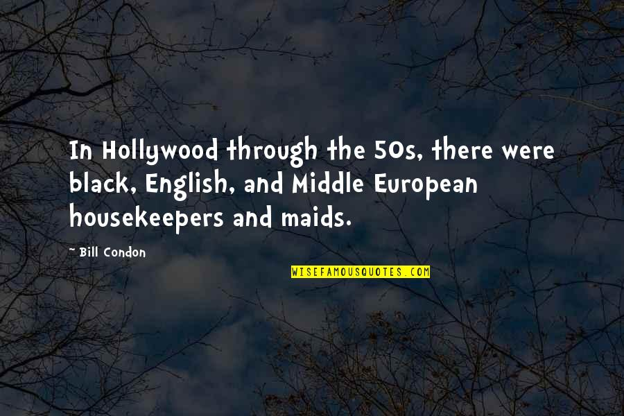 The 50s Quotes By Bill Condon: In Hollywood through the 50s, there were black,