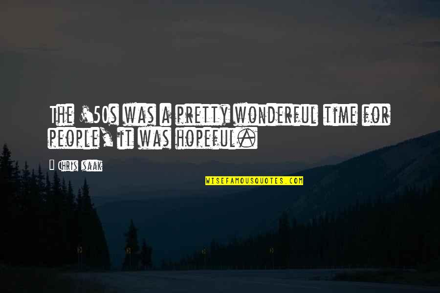 The 50s Quotes By Chris Isaak: The '50s was a pretty wonderful time for