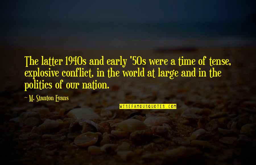 The 50s Quotes By M. Stanton Evans: The latter 1940s and early '50s were a