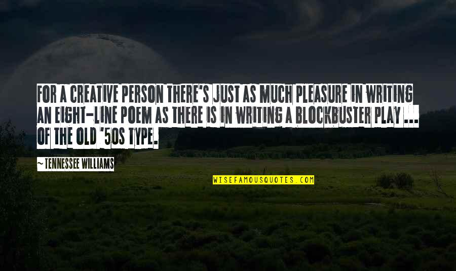 The 50s Quotes By Tennessee Williams: For a creative person there's just as much