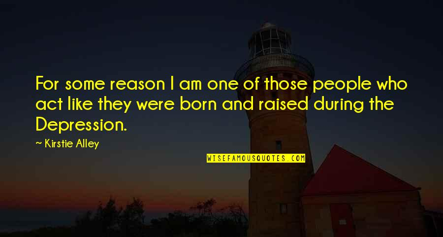 The Act Quotes By Kirstie Alley: For some reason I am one of those