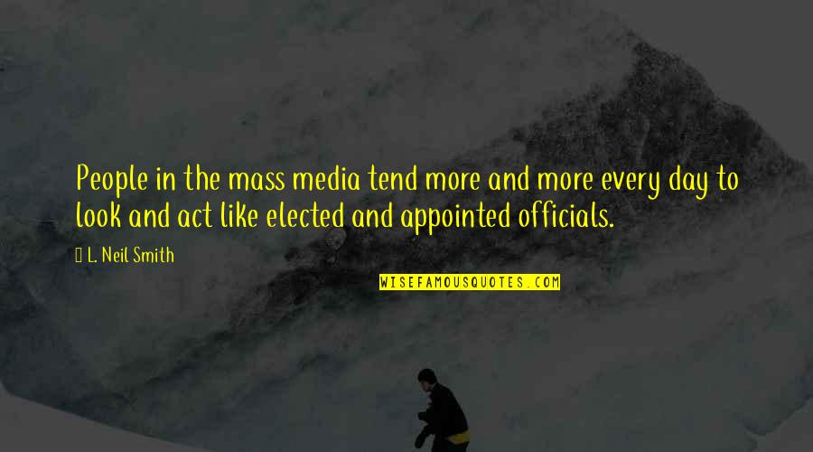 The Act Quotes By L. Neil Smith: People in the mass media tend more and