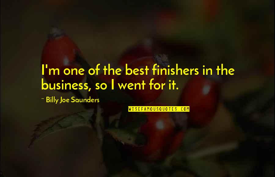 The Alchemy Of Happiness Quotes By Billy Joe Saunders: I'm one of the best finishers in the