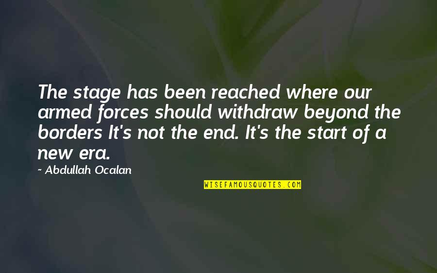 The Armed Forces Quotes By Abdullah Ocalan: The stage has been reached where our armed