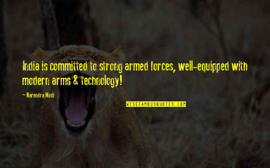 The Armed Forces Quotes By Narendra Modi: India is committed to strong armed forces, well-equipped