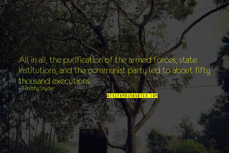 The Armed Forces Quotes By Timothy Snyder: All in all, the purification of the armed