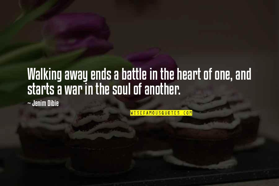 The Art Of War Quotes By Jenim Dibie: Walking away ends a battle in the heart