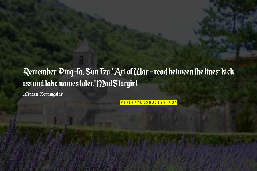 The Art Of War Quotes By Linden Morningstar: Remember Ping-fa, Sun Tzu,' Art of War -