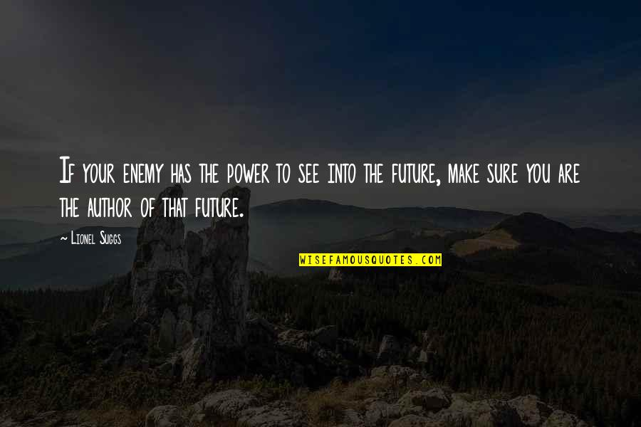 The Art Of War Quotes By Lionel Suggs: If your enemy has the power to see