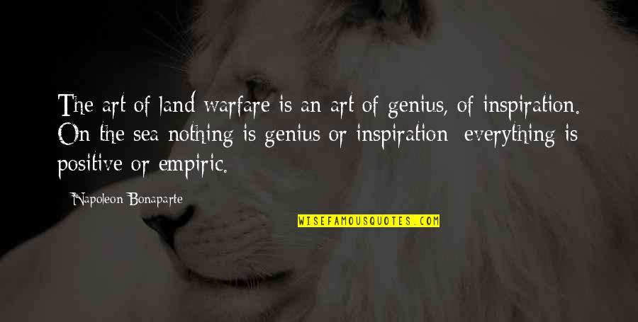 The Art Of War Quotes By Napoleon Bonaparte: The art of land warfare is an art