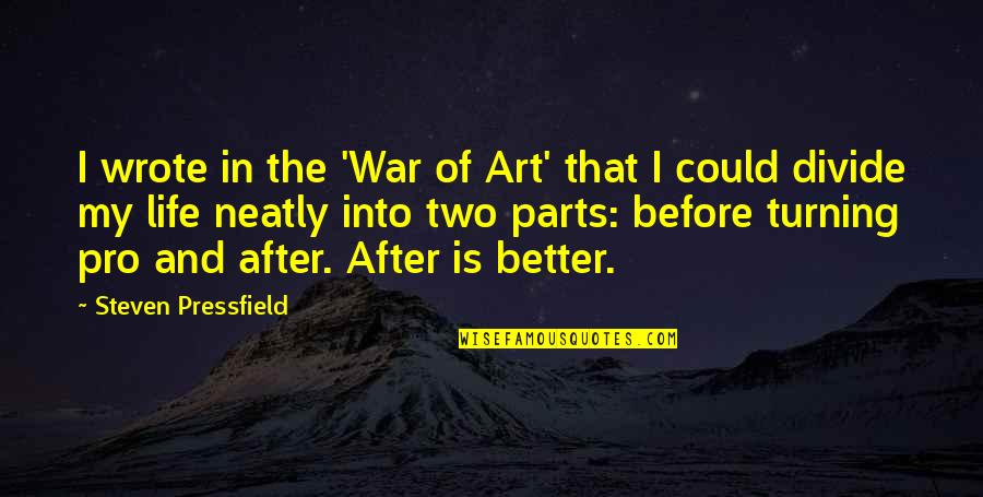 The Art Of War Quotes By Steven Pressfield: I wrote in the 'War of Art' that